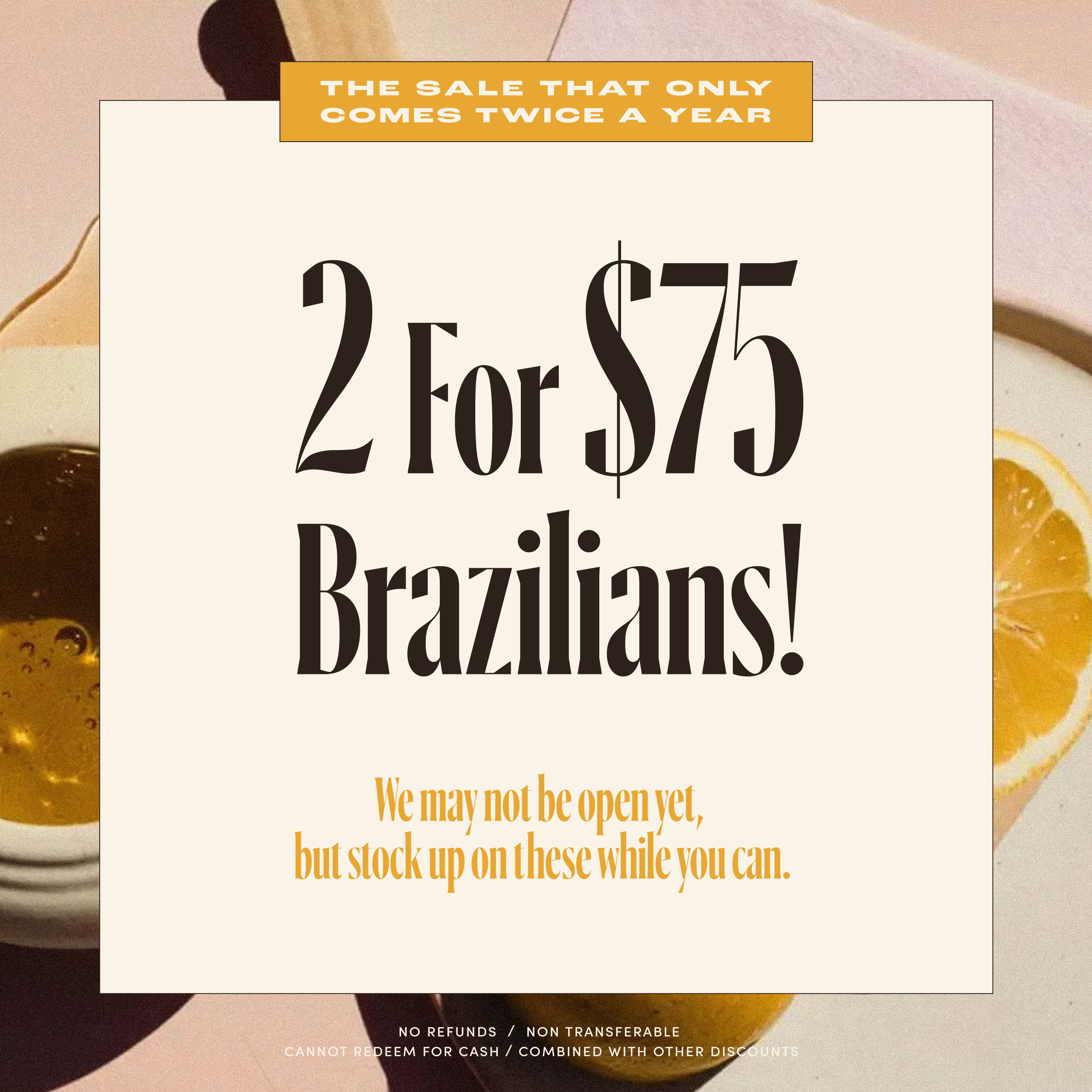 2 for $75 Brazilians Sale